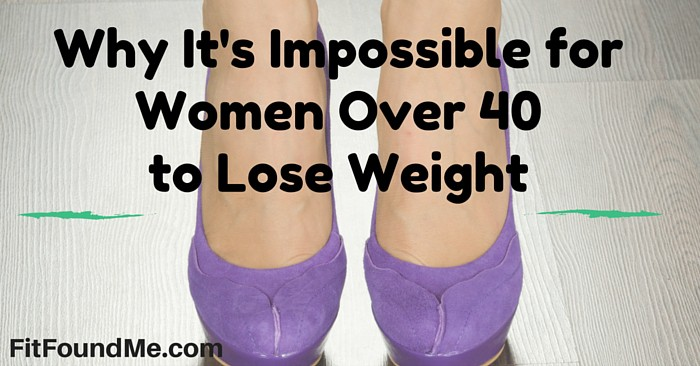 Why It's Impossible for Women Over 40 to Lose Weight: Part 1