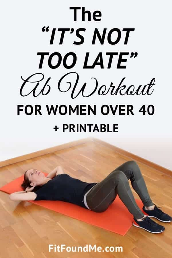 the it s not too late ab workout for women over 40 printable calendar